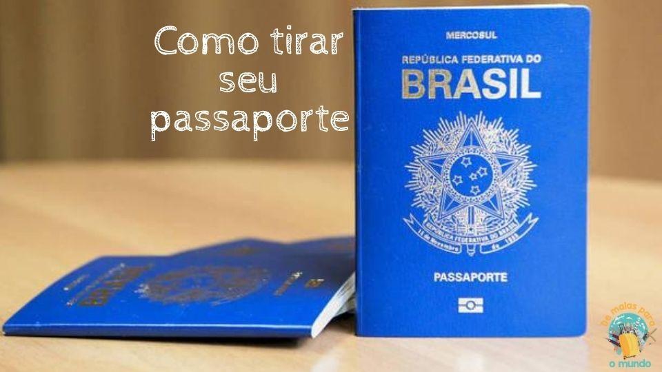 Como tirar o passaporte pela primeira vez